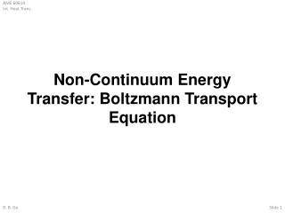 Non-Continuum Energy Transfer: Boltzmann Transport Equation