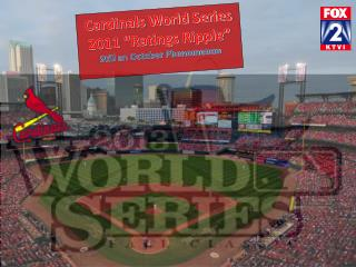 "Cardinals World Series 2011 ""Ratings Ripple"" Still an October Phenomenon"