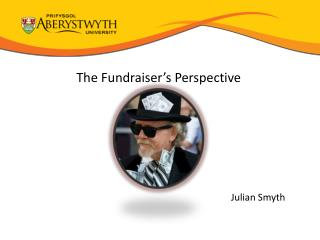 The Fundraiser's Perspective Julian Smyth