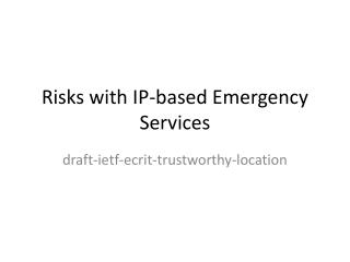 Risks with IP-based Emergency Services