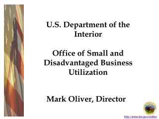 U.S. Department of the Interior  Office of Small and Disadvantaged Business Utilization
