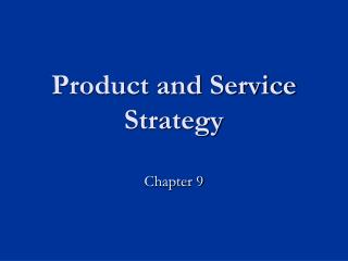 Product and Service Strategy