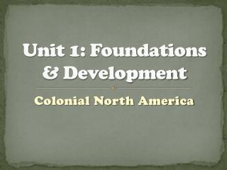 Unit 1: Foundations  & Development