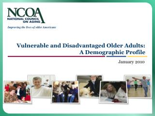Vulnerable and Disadvantaged Older Adults: A Demographic Profile