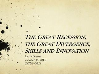 The Great Recession, the Great Divergence, Skills  and  Innovation