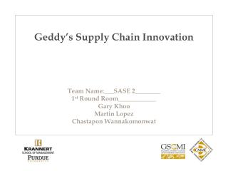 Geddy �s  Supply Chain Innovation