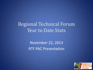 Regional Technical Forum Year to Date Stats