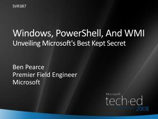 Windows,  PowerShell , And WMI Unveiling Microsoft's Best Kept Secret