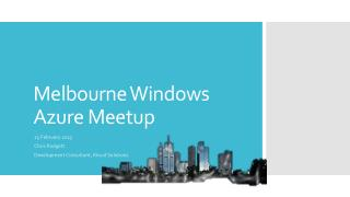 Melbourne Windows Azure  Meetup