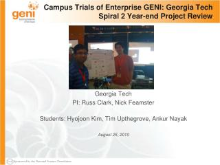 Campus Trials of Enterprise GENI: Georgia Tech Spiral 2 Year-end Project Review