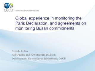 Brenda Killen Aid Quality and Architecture Division Development Co-operation Directorate, OECD