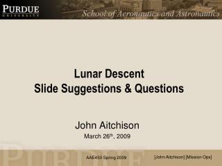 Lunar Descent Slide Suggestions & Questions