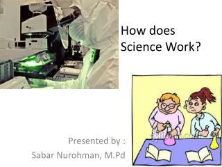 How does Science Work?