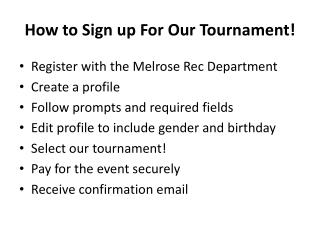 How to Sign up For Our Tournament!