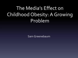 The Media's Effect on Childhood Obesity: A Growing Problem
