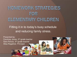 Homework Strategies for  Elementary Children