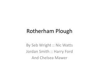 Rotherham Plough