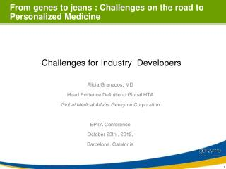 From genes to jeans : Challenges on the road to Personalized Medicine