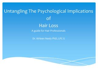 Untangling The Psychological Implications  of  Hair Loss A guide for  Hair Professionals