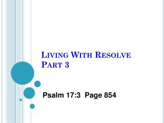 Living With Resolve Part 3