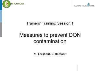 Trainers� Training: Session 1 Measures to prevent DON contamination