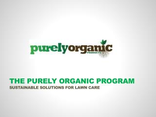 The Purely Organic Program Sustainable Solutions For Lawn Care