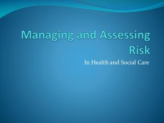 Managing and Assessing Risk
