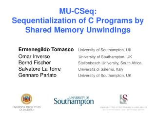 Ermenegildo Tomasco University  of Southampton,  UK Omar  Inverso University  of  Southampton, UK