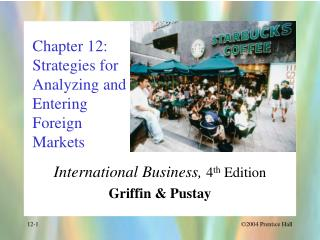 Chapter 12: Strategies for Analyzing and Entering Foreign Markets