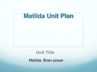 Matilda Unit Plan