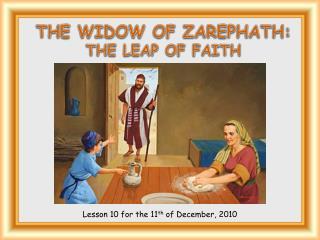 THE WIDOW  OF  ZAREPHATH : THE LEAP  OF  FAITH