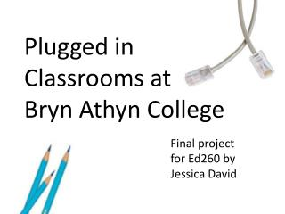 Plugged in Classrooms at Bryn Athyn College