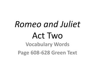 Romeo and Juliet  Act Two