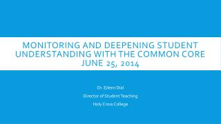 Monitoring and Deepening Student Understanding with the common core June 25, 2014