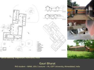 Santal dwelling, Singhbhum, Jharkhand, India G auri  B harat