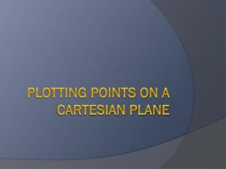 Plotting Points on a Cartesian Plane