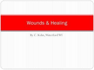 Wounds &  Healing