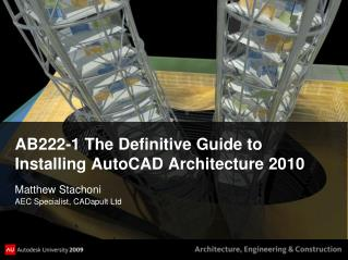 AB222-1 The Definitive Guide to Installing AutoCAD Architecture 2010