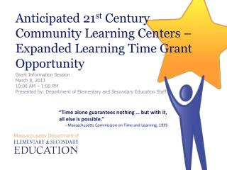 Anticipated 21 st  Century Community Learning Centers – Expanded Learning Time Grant Opportunity