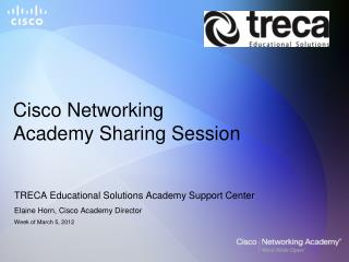 Cisco Networking  Academy Sharing Session