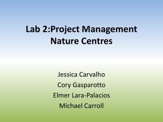 Lab  2: Project Management  Nature Centres