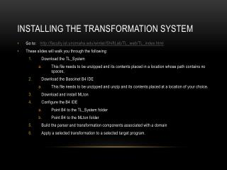 Installing the Transformation System