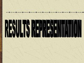 RESULTS REPRESENTATION