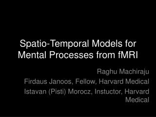 Spatio-Temporal Models for Mental Processes from fMRI