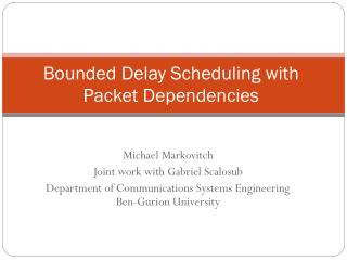 Bounded Delay Scheduling with Packet Dependencies