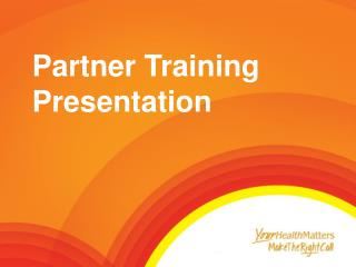 Partner Training Presentation