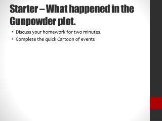 Starter – What happened in the Gunpowder plot.