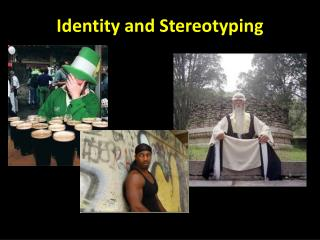 Identity and Stereotyping