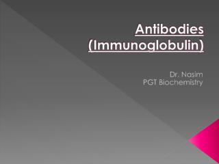Antibodies (Immunoglobulin)