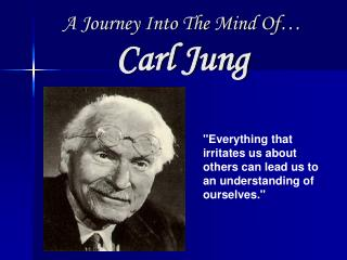 A Journey Into The Mind Of  Carl Jung